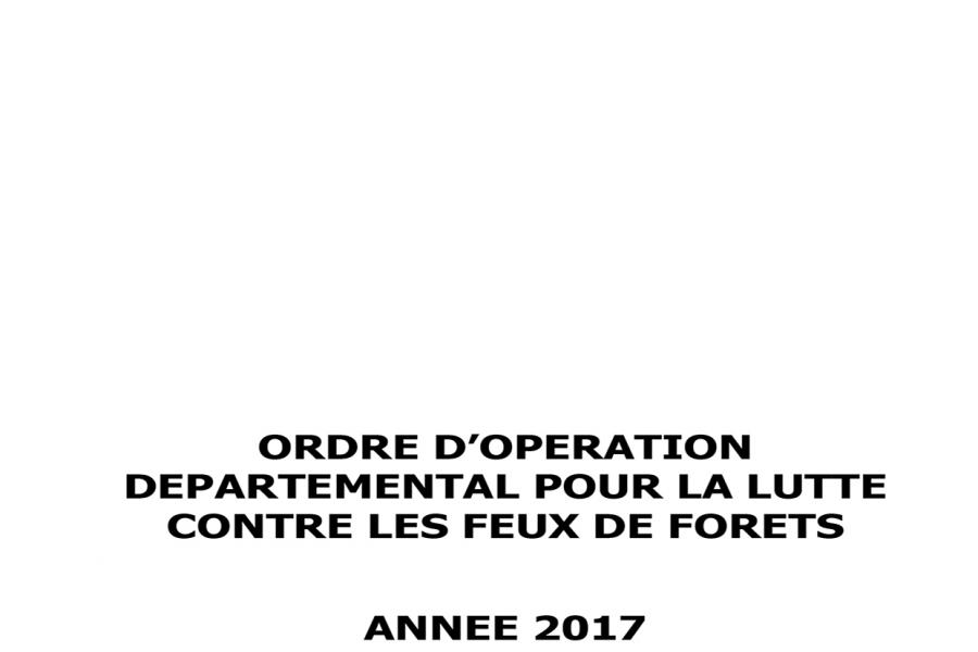 Signature de l'ordre départemental Feux de Forêts 2017 par le Préfet